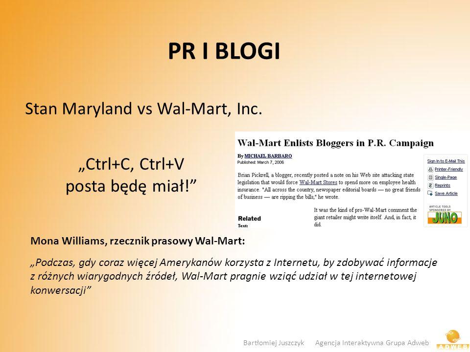 PR I BLOGI Stan Maryland vs Wal-Mart, Inc. Ctrl+C, Ctrl+V posta będę miał! Mona Williams, rzecznik prasowy Wal-Mart: Podczas, gdy coraz więcej Ameryka