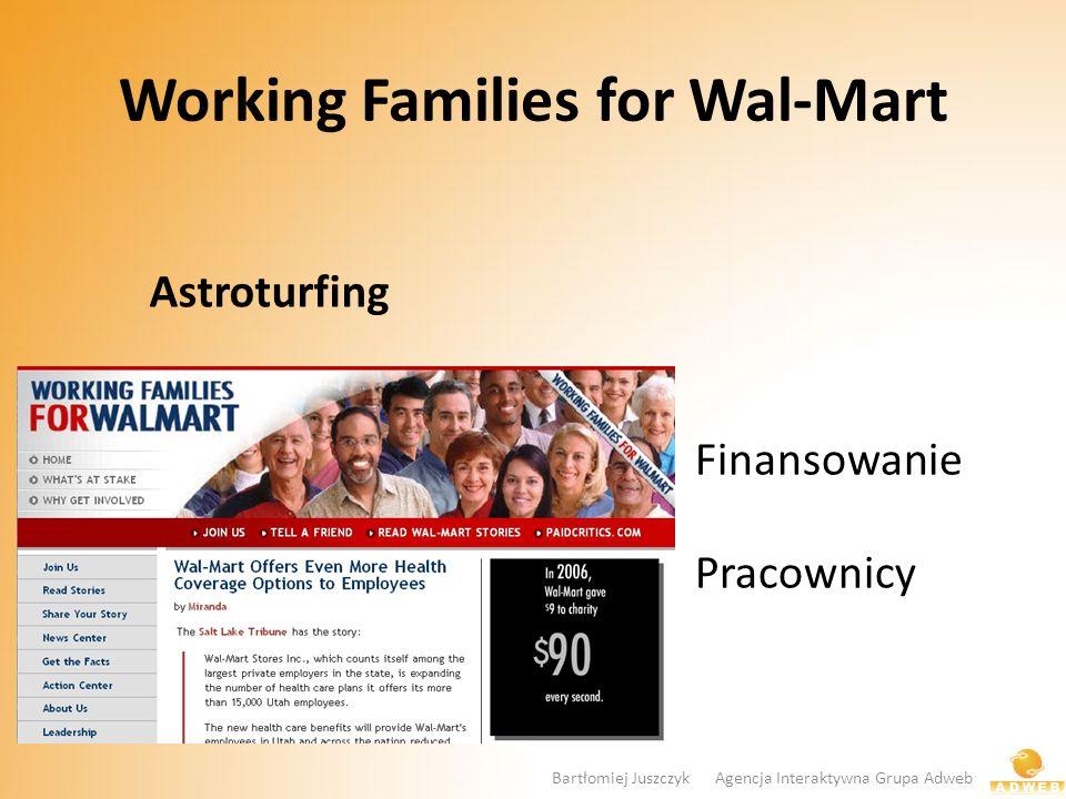 Working Families for Wal-Mart Astroturfing Finansowanie Pracownicy Bartłomiej Juszczyk Agencja Interaktywna Grupa Adweb