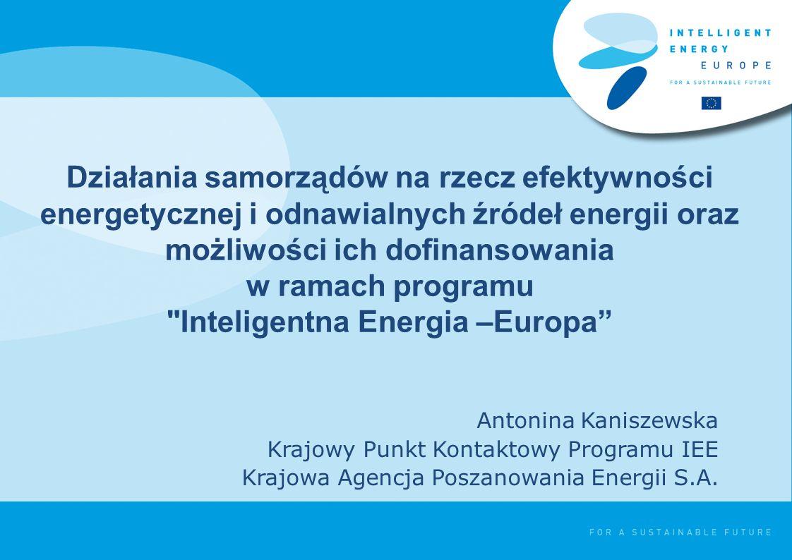Inteligentna Energia – Europa >Wspiera politykę Unii Europejskiej w dziedzinie energetyki odnawialnej i efektywności energetycznej oraz pomaga osiągnąć cele wyznaczone na rok 2020 >Zachęca do korzystania ze sprawdzonych inteligentnych energetycznie rozwiązań >Nie jest programem rozwijającym technologie, w przeciwieństwie do 7.