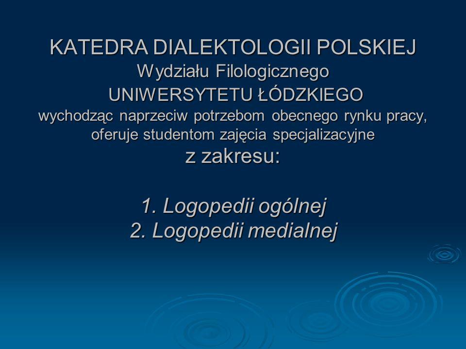 Katedra Dialektologii Polskiej al.Kościuszki 65, 90-514 Łódź al.