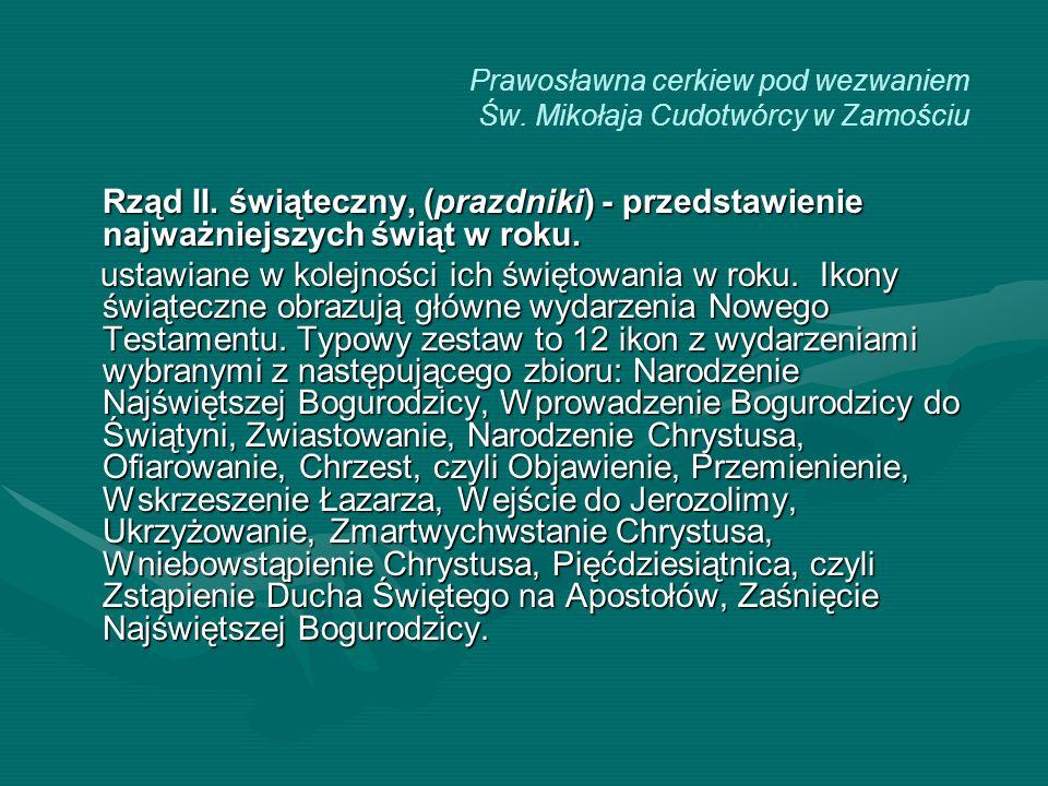 Prawosławna cerkiew pod wezwaniem Św. Mikołaja Cudotwórcy w Zamościu Rząd II. świąteczny, (prazdniki) - przedstawienie najważniejszych świąt w roku. u