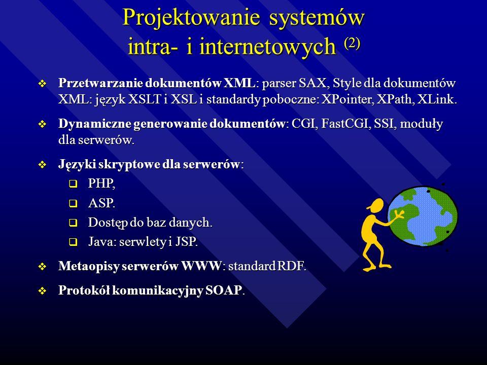 Projektowanie systemów intra- i internetowych (1) Bezpieczeństwo w Internecie: Bezpieczeństwo w Internecie: infrastruktura kluczy publicznych, infrast
