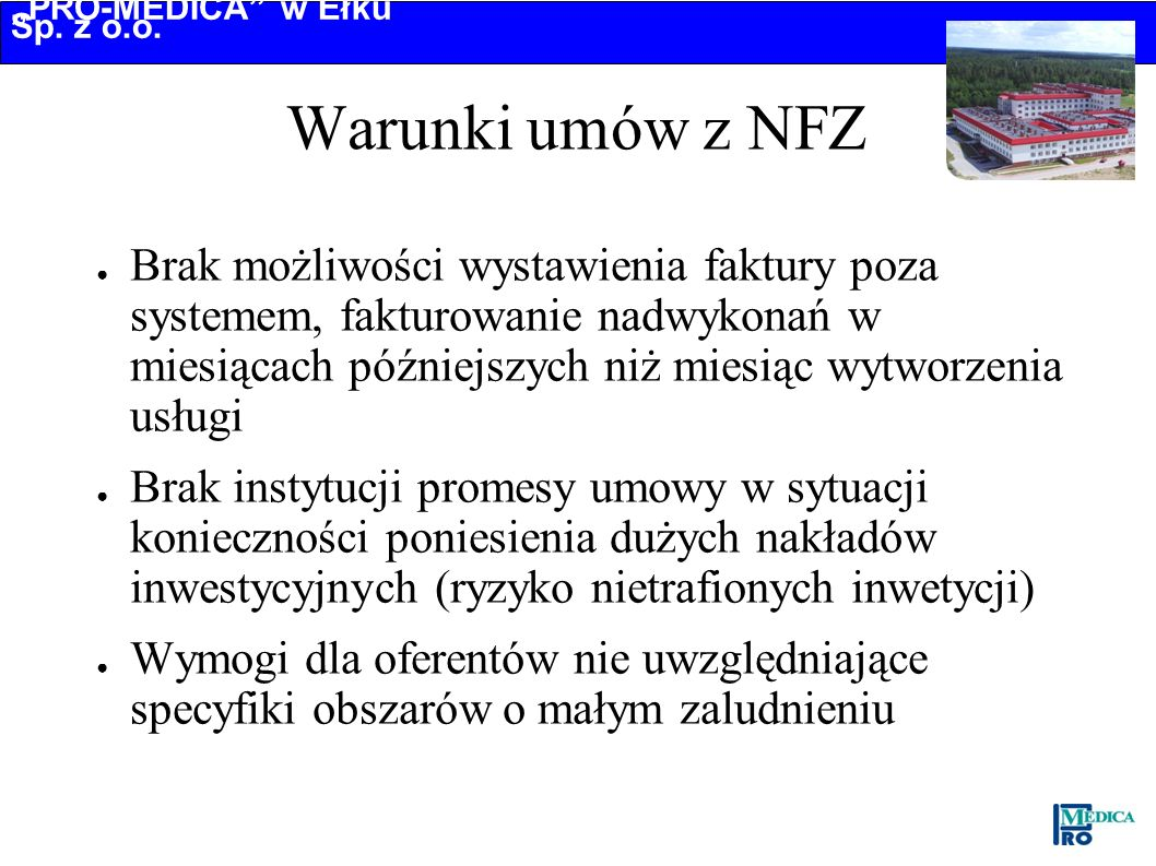 PRO-MEDICA w Ełku Sp. z o.o. Warunki umów z NFZ Brak możliwości wystawienia faktury poza systemem, fakturowanie nadwykonań w miesiącach późniejszych n