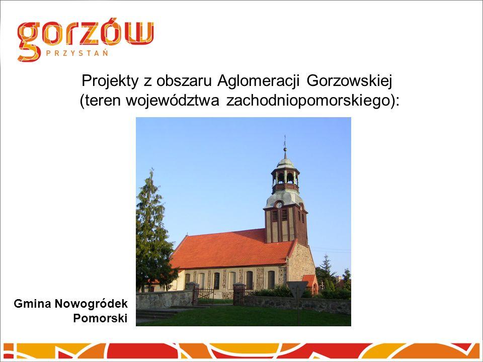 Projekty z obszaru Aglomeracji Gorzowskiej (teren województwa zachodniopomorskiego): Gmina Nowogródek Pomorski