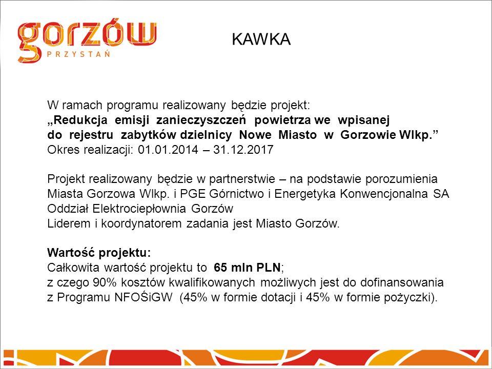 W ramach programu realizowany będzie projekt: Redukcja emisji zanieczyszczeń powietrza we wpisanej do rejestru zabytków dzielnicy Nowe Miasto w Gorzowie Wlkp.