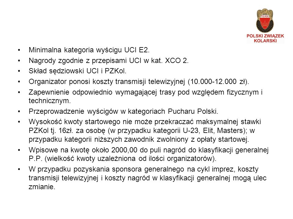 Minimalna kategoria wyścigu UCI E2. Nagrody zgodnie z przepisami UCI w kat.
