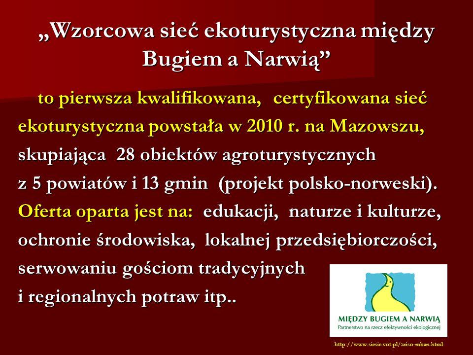Wzorcowa sieć ekoturystyczna między Bugiem a Narwią to pierwsza kwalifikowana, certyfikowana sieć to pierwsza kwalifikowana, certyfikowana sieć ekoturystyczna powstała w 2010 r.