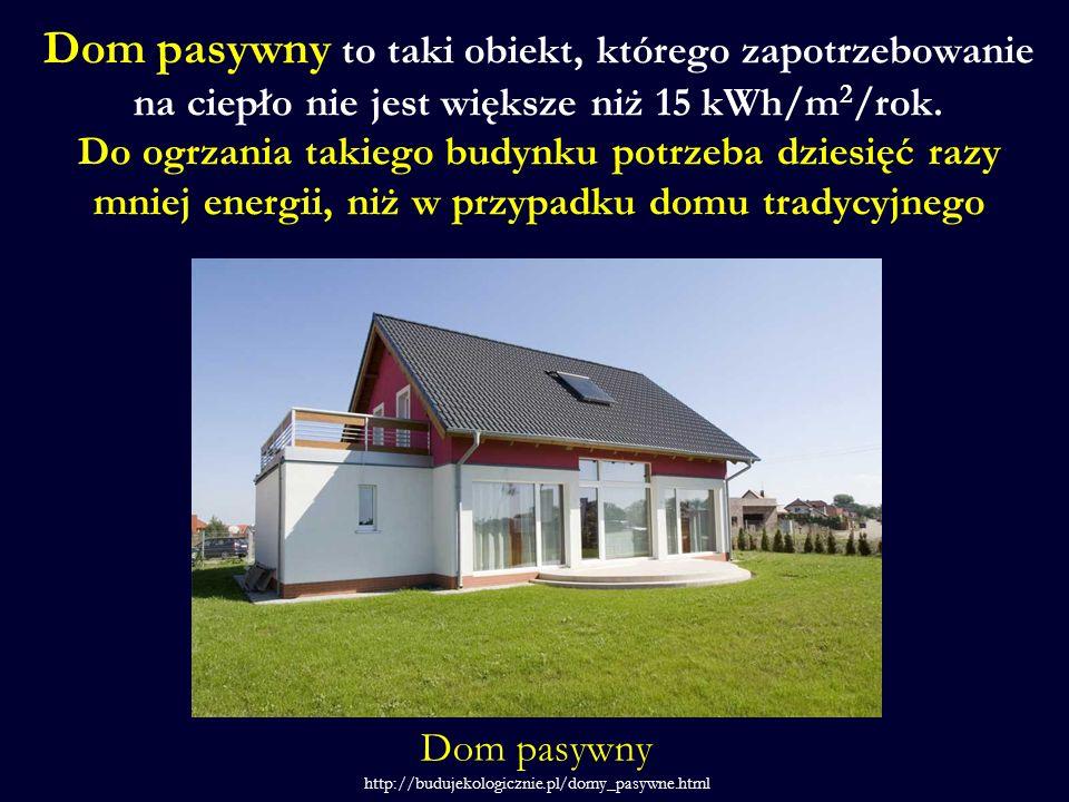 Dom pasywny to taki obiekt, którego zapotrzebowanie na ciepło nie jest większe niż 15 kWh/m 2 /rok. Do ogrzania takiego budynku potrzeba dziesięć razy