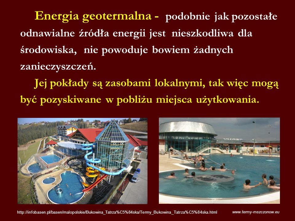 Energia geotermalna - podobnie jak pozostałe odnawialne źródła energii jest nieszkodliwa dla środowiska, nie powoduje bowiem żadnych zanieczyszczeń.