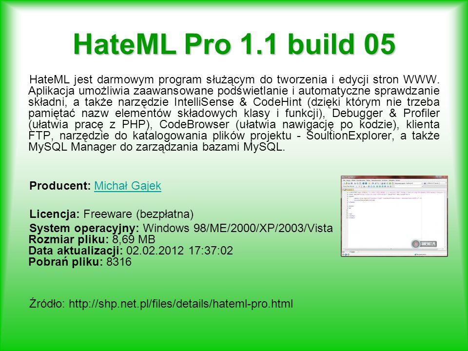 HateML Pro 1.1 build 05 HateML jest darmowym program służącym do tworzenia i edycji stron WWW. Aplikacja umożliwia zaawansowane podświetlanie i automa