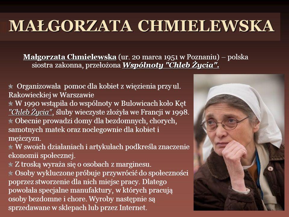 MAŁGORZATA CHMIELEWSKA Małgorzata Chmielewska Wspólnoty Chleb Życia .