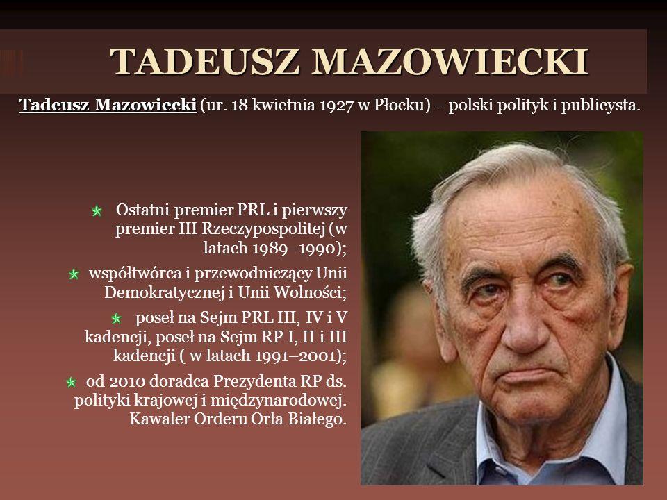 TADEUSZ MAZOWIECKI Tadeusz Mazowiecki Tadeusz Mazowiecki (ur.