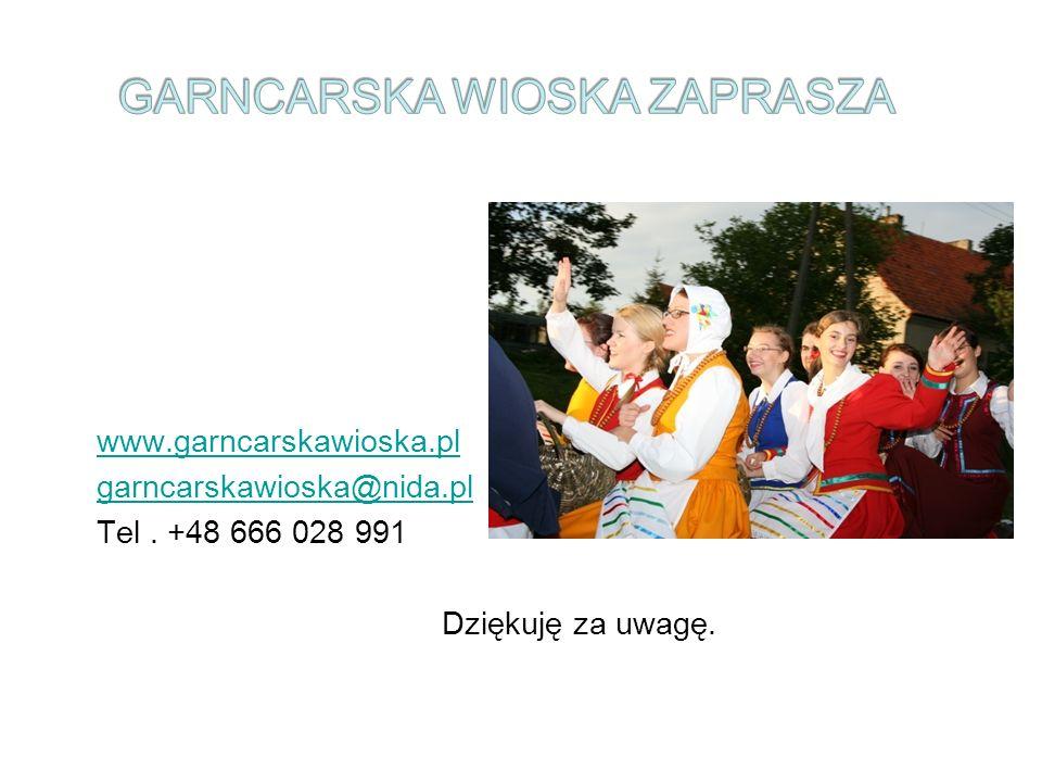 www.garncarskawioska.pl garncarskawioska@nida.pl Tel. +48 666 028 991 Dziękuję za uwagę.