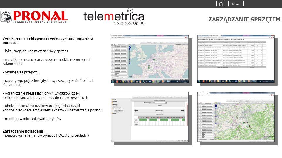ZARZĄDZANIE SPRZĘTEM Zwiększenie efektywności wykorzystania pojazdów poprzez: - lokalizację on-line miejsca pracy sprzętu - weryfikację czasu pracy sprzętu – godzin rozpoczęcia i zakończenia - analizę tras przejazdu - raporty wg.