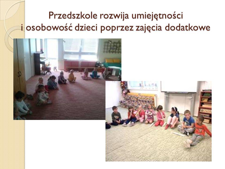 Przedszkole rozwija umiejętności i osobowość dzieci poprzez zajęcia dodatkowe