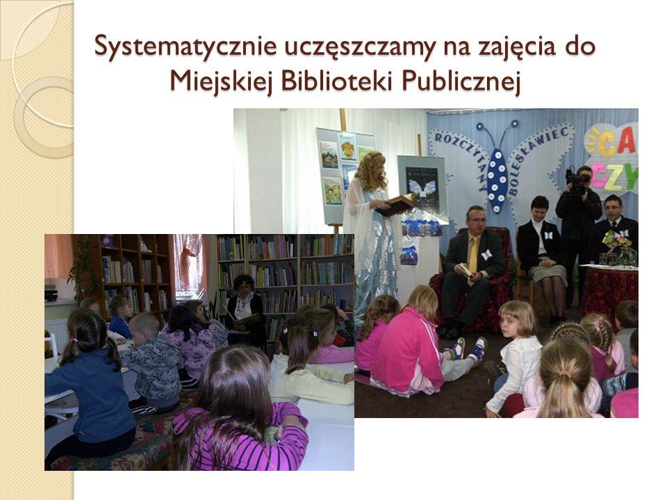 Systematycznie uczęszczamy na zajęcia do Miejskiej Biblioteki Publicznej