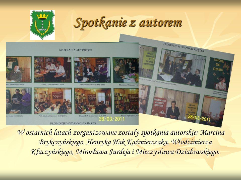 Spotkanie z autorem Spotkanie z autorem W ostatnich latach zorganizowane zostały spotkania autorskie: Marcina Brykczyńskiego, Henryka Hak Kaźmierczaka