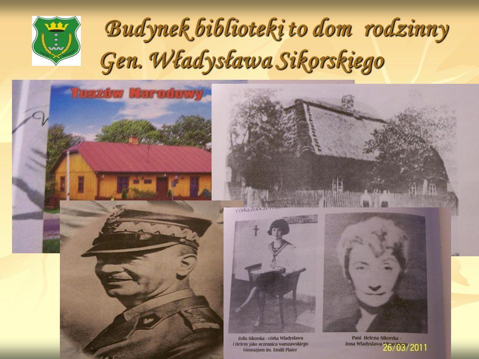 Budynek biblioteki to dom rodzinny Gen. Władysława Sikorskiego Budynek biblioteki to dom rodzinny Gen. Władysława Sikorskiego