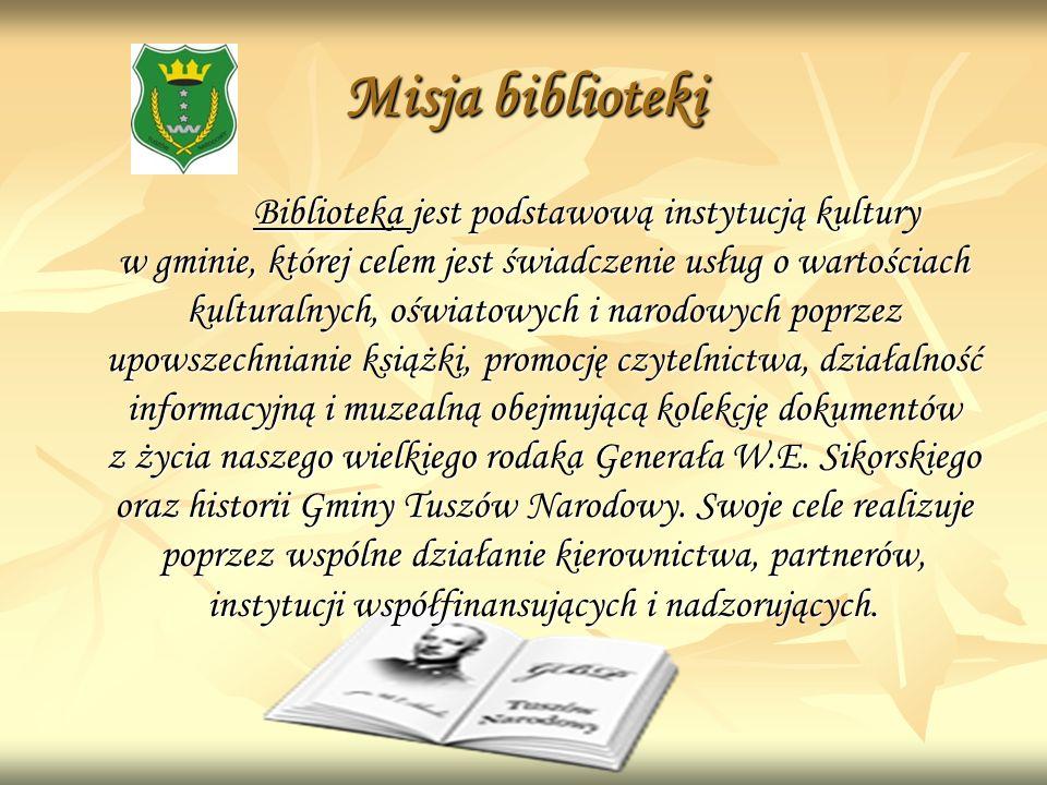 Misja biblioteki Biblioteka jest podstawową instytucją kultury w gminie, której celem jest świadczenie usług o wartościach kulturalnych, oświatowych i