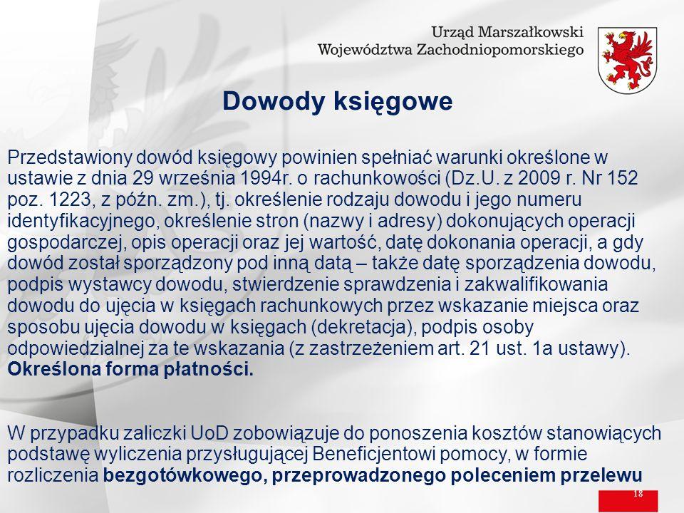 18 Przedstawiony dowód księgowy powinien spełniać warunki określone w ustawie z dnia 29 września 1994r. o rachunkowości (Dz.U. z 2009 r. Nr 152 poz. 1