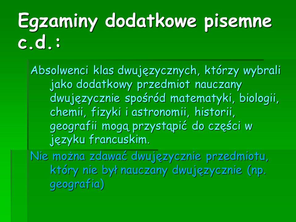 Egzaminy dodatkowe pisemne c.d.: Absolwenci klas dwujęzycznych, którzy wybrali jako dodatkowy przedmiot nauczany dwujęzycznie spośród matematyki, biol