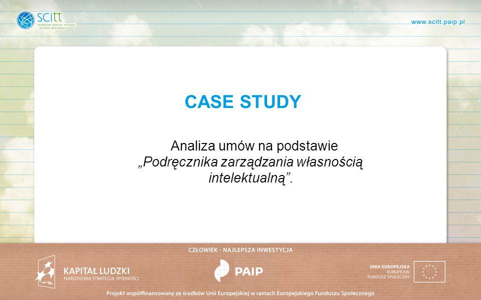 CASE STUDY Analiza umów na podstawie Podręcznika zarządzania własnością intelektualną.