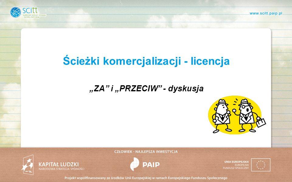 Ścieżki komercjalizacji - licencja ZA i PRZECIW - dyskusja