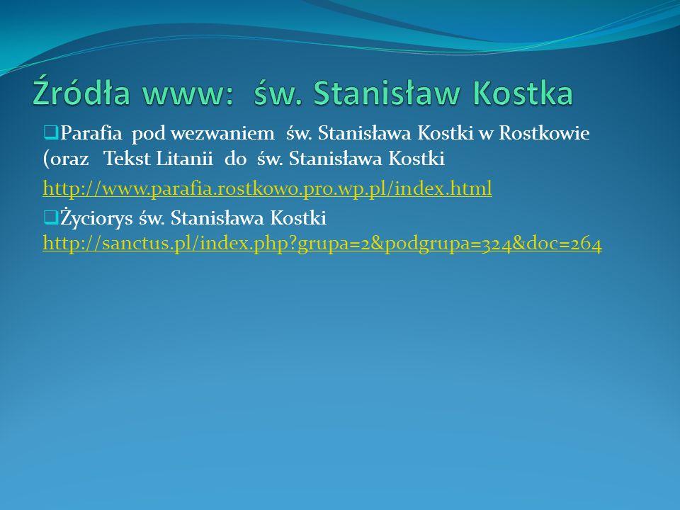 Parafia pod wezwaniem św. Stanisława Kostki w Rostkowie (oraz Tekst Litanii do św. Stanisława Kostki http://www.parafia.rostkowo.pro.wp.pl/index.html