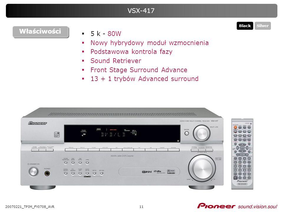 1120070221_TPIM_FY0708_AVR VSX-417 5 k - 80W Nowy hybrydowy moduł wzmocnienia Podstawowa kontrola fazy Sound Retriever Front Stage Surround Advance 13