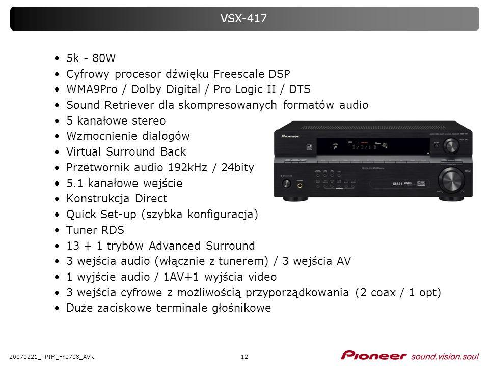 1220070221_TPIM_FY0708_AVR VSX-417 5k - 80W Cyfrowy procesor dźwięku Freescale DSP WMA9Pro / Dolby Digital / Pro Logic II / DTS Sound Retriever dla sk