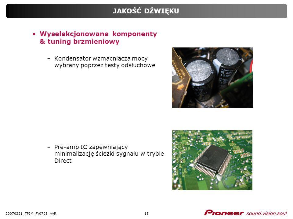 1520070221_TPIM_FY0708_AVR JAKOŚĆ DŹWIĘKU Wyselekcjonowane komponenty & tuning brzmieniowy –Kondensator wzmacniacza mocy wybrany poprzez testy odsłuch