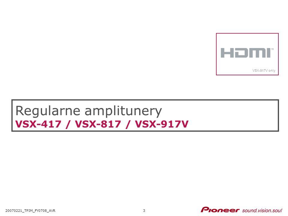 320070221_TPIM_FY0708_AVR Regularne amplitunery VSX-417 / VSX-817 / VSX-917V VSX-917V only