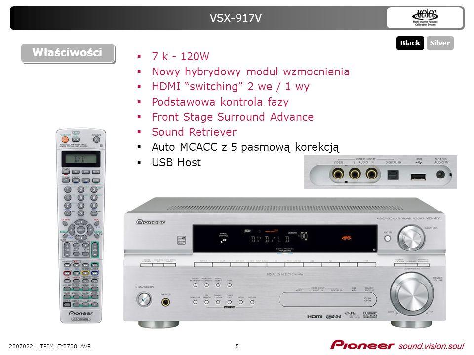 520070221_TPIM_FY0708_AVR VSX-917V 7 k - 120W Nowy hybrydowy moduł wzmocnienia HDMI switching 2 we / 1 wy Podstawowa kontrola fazy Front Stage Surroun