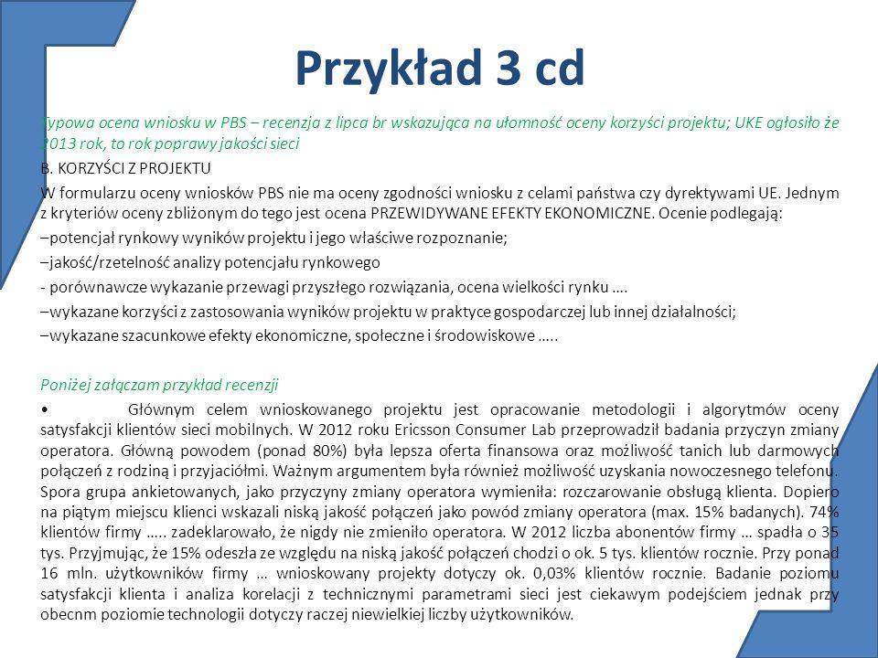 Przykład 3 cd Typowa ocena wniosku w PBS – recenzja z lipca br wskazująca na ułomność oceny korzyści projektu; UKE ogłosiło że 2013 rok, to rok popraw