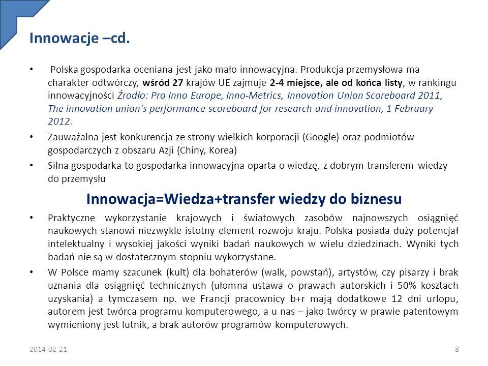 Innowacje –cd. Polska gospodarka oceniana jest jako mało innowacyjna. Produkcja przemysłowa ma charakter odtwórczy, wśród 27 krajów UE zajmuje 2-4 mie