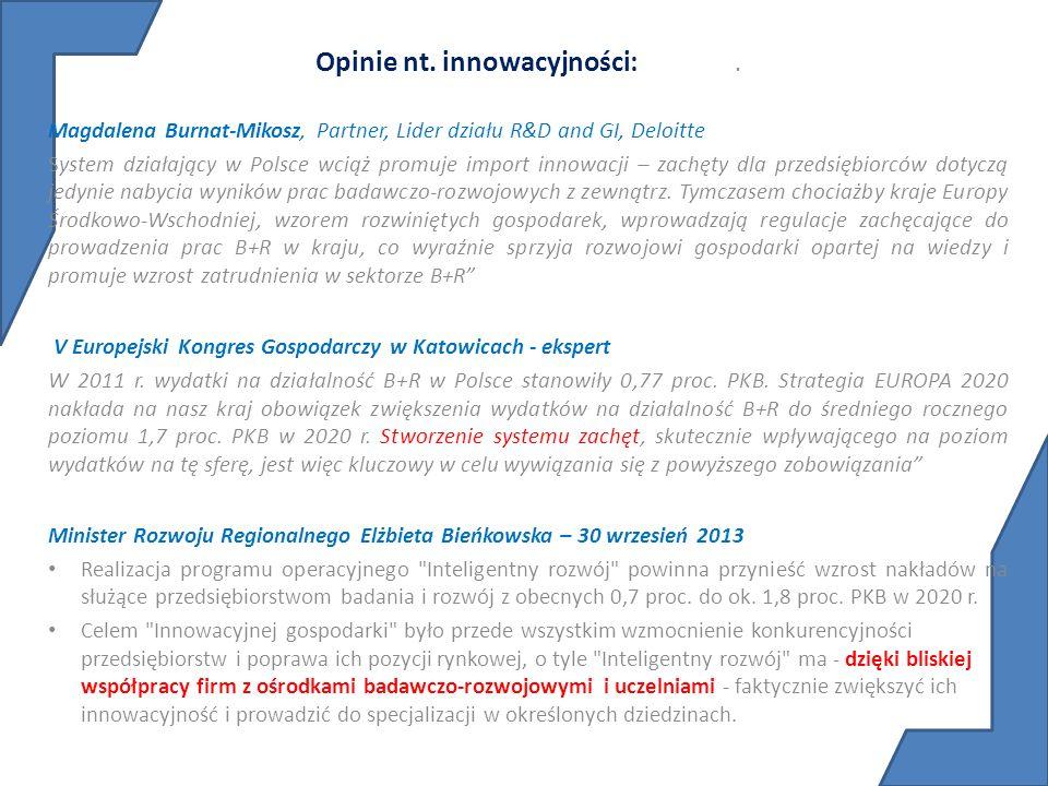 Opinie nt. innowacyjności:. Magdalena Burnat-Mikosz, Partner, Lider działu R&D and GI, Deloitte System działający w Polsce wciąż promuje import innowa