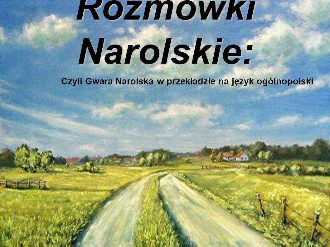 Rozmówki Narolskie: Czyli Gwara Narolska w przekładzie na język ogólnopolski