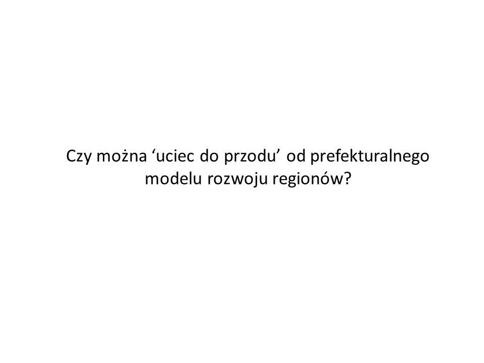 Czy można uciec do przodu od prefekturalnego modelu rozwoju regionów