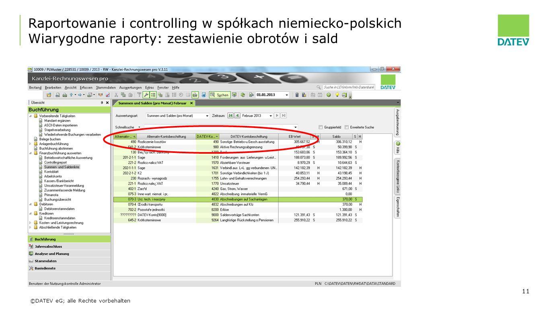 ©DATEV eG; alle Rechte vorbehalten Raportowanie i controlling w spółkach niemiecko-polskich Wiarygodne raporty: zestawienie obrotów i sald 11