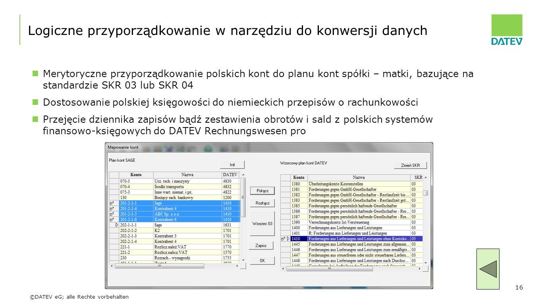 ©DATEV eG; alle Rechte vorbehalten Logiczne przyporządkowanie w narzędziu do konwersji danych Merytoryczne przyporządkowanie polskich kont do planu ko