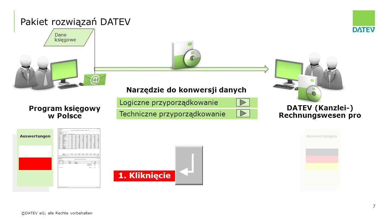 ©DATEV eG; alle Rechte vorbehalten 7 Program księgowy w Polsce DATEV (Kanzlei-) Rechnungswesen pro Pakiet rozwiązań DATEV Narzędzie do konwersji danyc