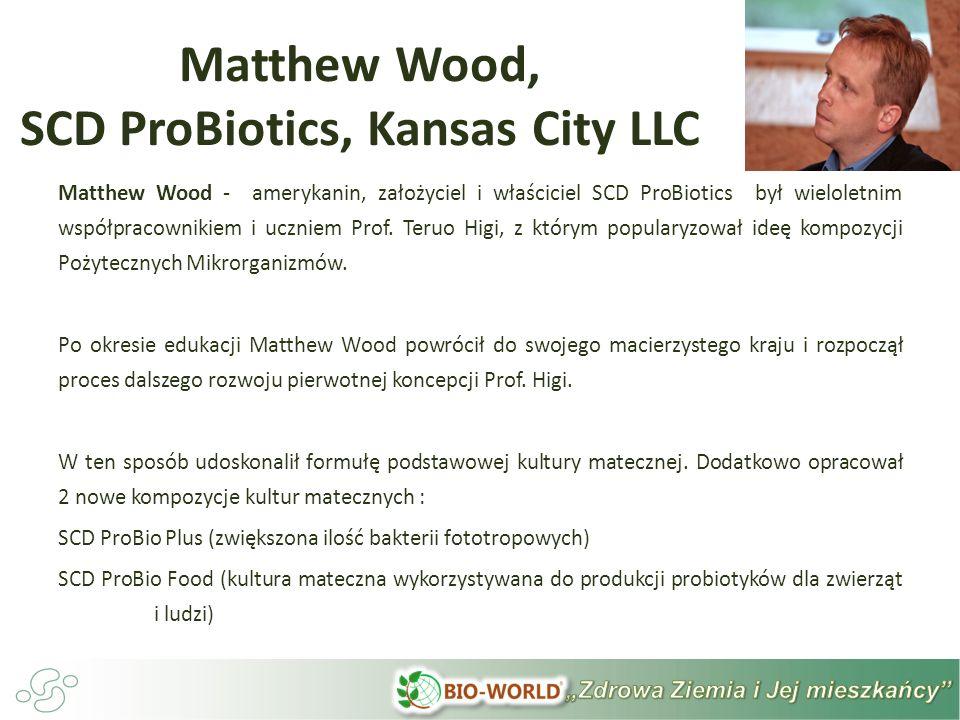 Matthew Wood, SCD ProBiotics, Kansas City LLC Matthew Wood - amerykanin, założyciel i właściciel SCD ProBiotics był wieloletnim współpracownikiem i uc