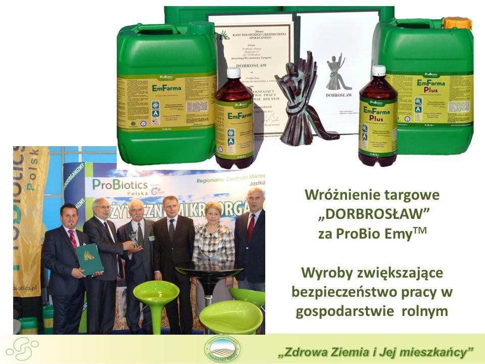 Wróżnienie targowe DORBROSŁAW za ProBio Emy TM Wyroby zwiększające bezpieczeństwo pracy w gospodarstwie rolnym