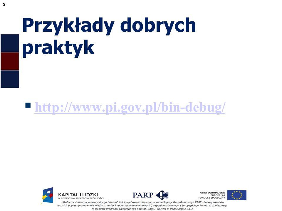Przykłady dobrych praktyk http://www.pi.gov.pl/bin-debug/ 8