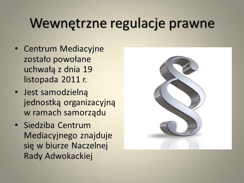 Wewnętrzne regulacje prawne Centrum Mediacyjne zostało powołane uchwałą z dnia 19 listopada 2011 r.