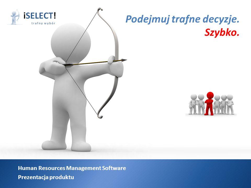 Human Resources Management Software Prezentacja produktu Zapraszamy do zapoznania się z produktem iSelect.