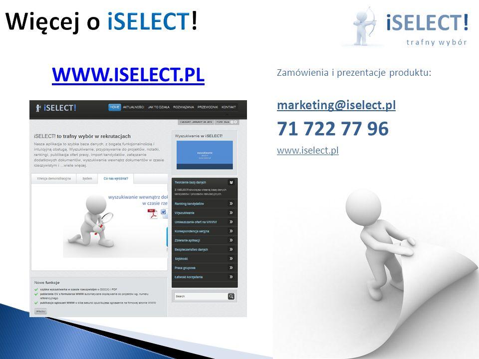 Zamówienia i prezentacje produktu: marketing@iselect.pl 71 722 77 96 www.iselect.pl WWW.ISELECT.PL