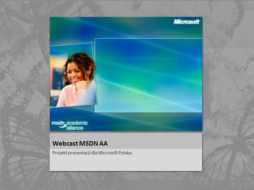 Webcast MSDN AA Projekt prezentacji dla Microsoft Polska.