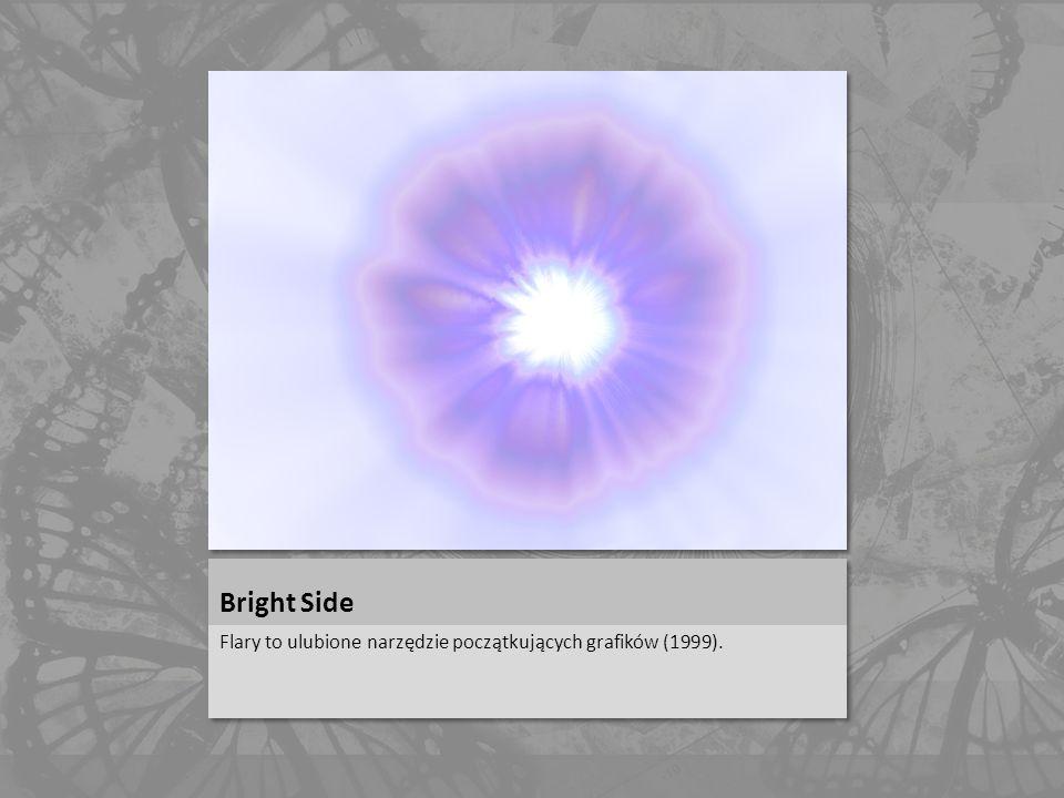 Bright Side Flary to ulubione narzędzie początkujących grafików (1999).