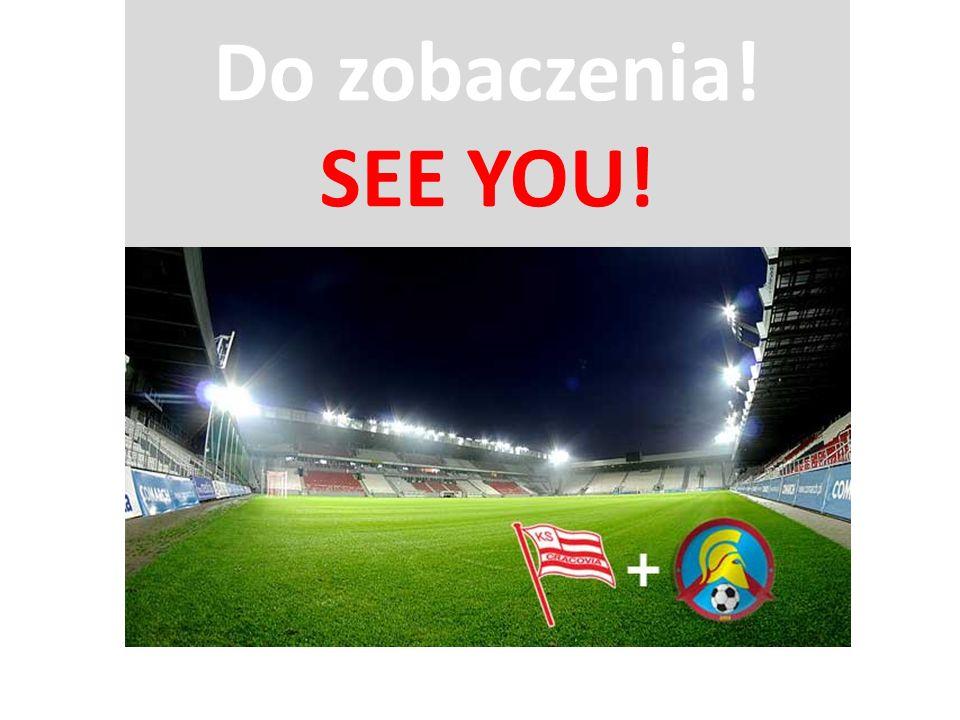 Do zobaczenia! SEE YOU!